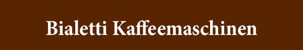 Bialetti Kaffeemaschinen