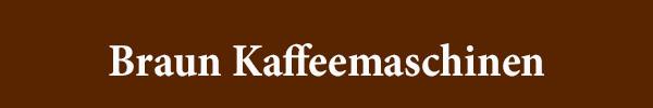 Braun Kaffeemaschinen