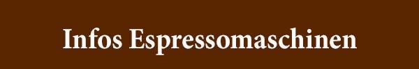 Infos Espressomaschinen