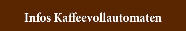 Infos Kaffeevollautomaten