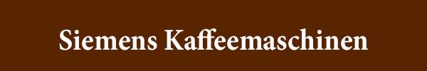 Siemens Kaffeemaschinen