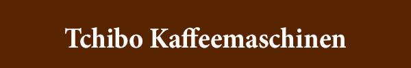 Tchibo Kaffeemaschinen